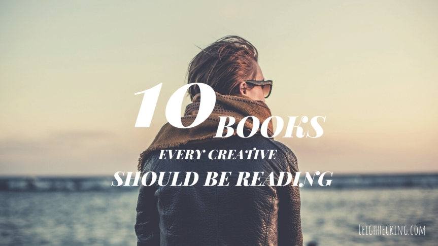1o Books Every Creative Should be Reading.