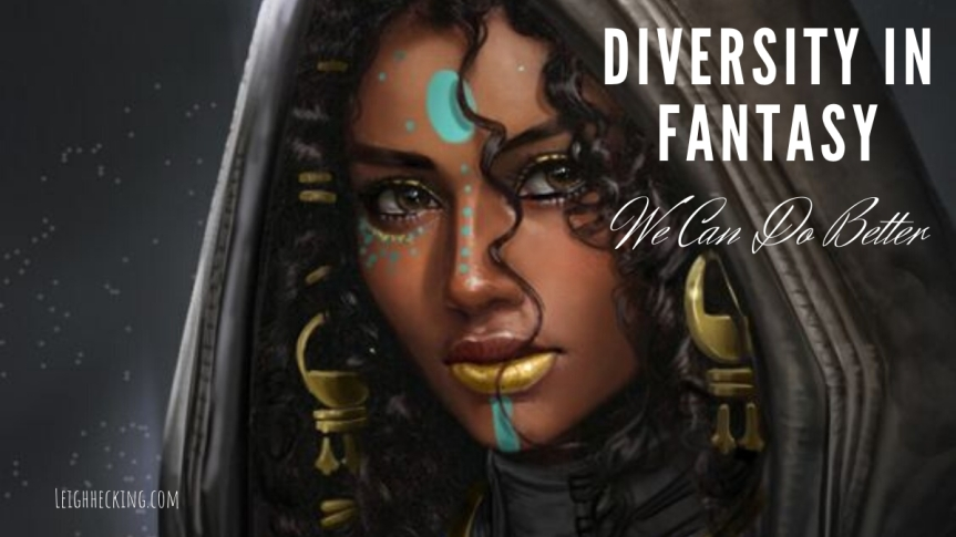 Diversity in Fantasy: We Can Do Better.