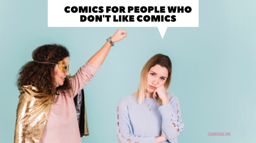 Comics for People Who Don't Like Comics