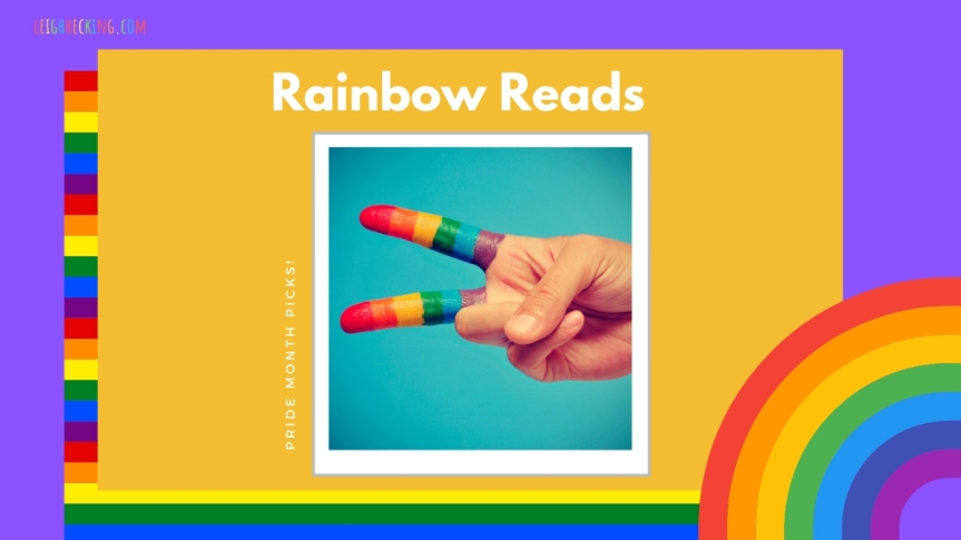 Rainbow Reads: Pride Month Picks!