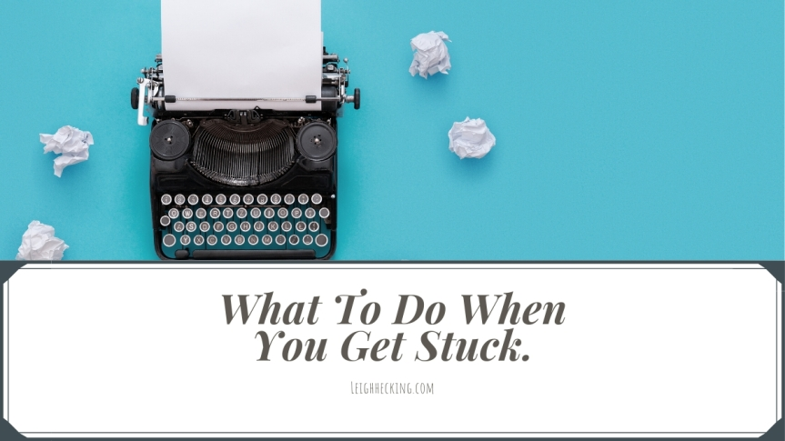 What To Do When You Get Stuck