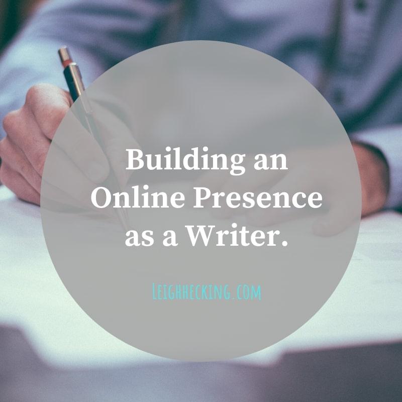 Building an Online Presence as a Writer.-min
