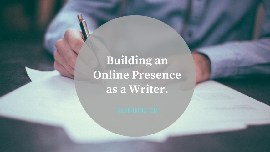 Building an Online Presence as a Writer.