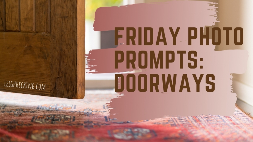 Friday Photo Prompts: Doorways