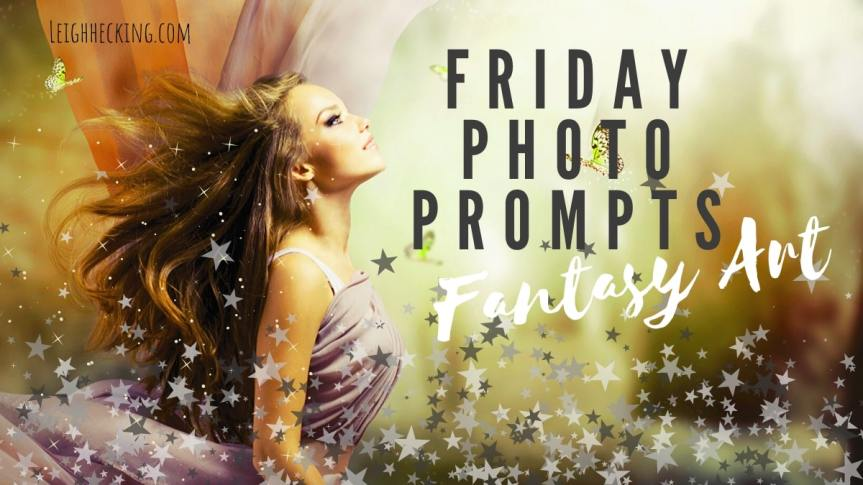 Photo Prompt Friday: Fantasy Art