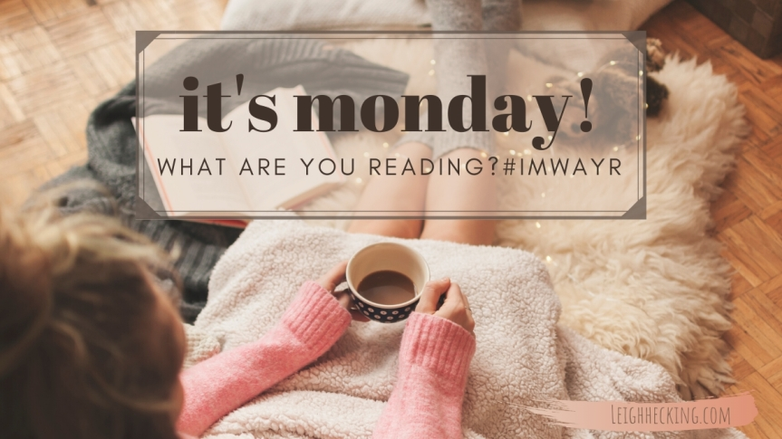 It's Monday, What Are You Reading?#IMWAYR
