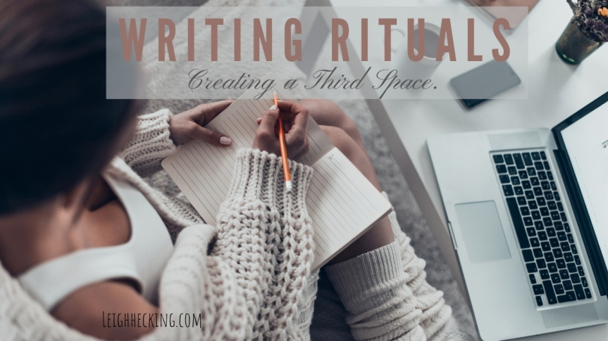 Writing Rituals: Creating a ThirdSpace.