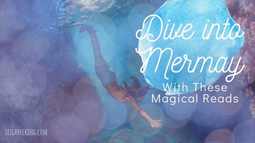 Dive into Mer-May With These Magical Reads