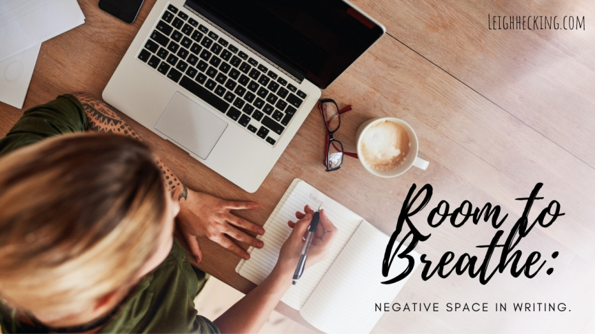 Room to Breathe: Negative Space in Writing.