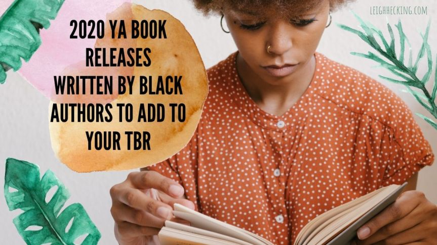 2020 YA Book Releases Written by Black Authors to Add to Your TBR