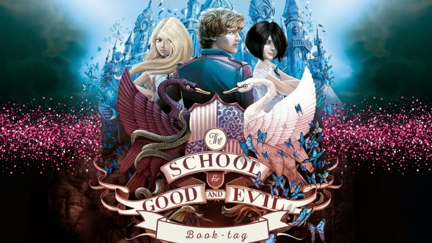 'The School for Good and Evil' Book Tag