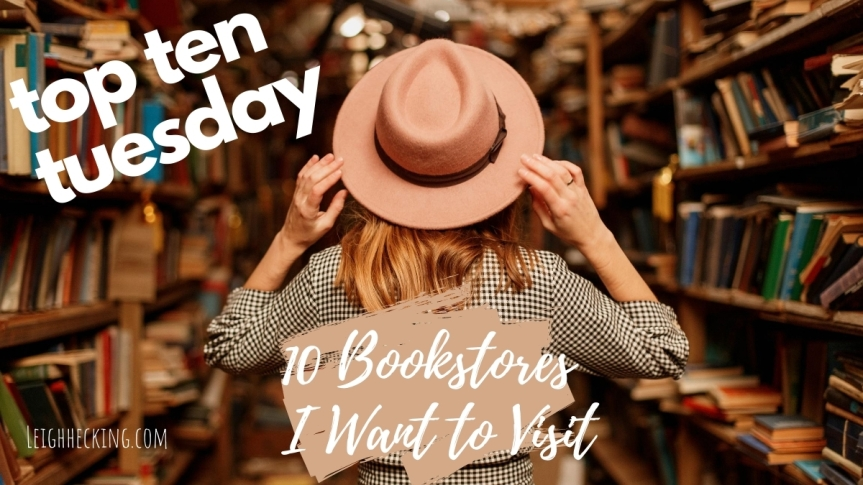 Top Ten Tuesday: 10 Bookstores I Want to Visit