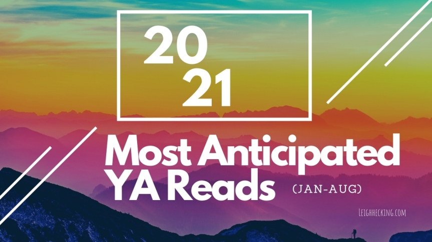 Most Anticipated YA Reads of 2021 (January-August)