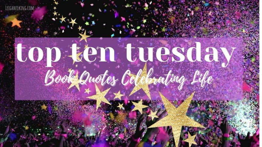 Top Ten Tuesday: Book Quotes CelebratingLife